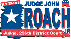 The Honorable John R. Roach, Jr. | 296th Judicial District Court